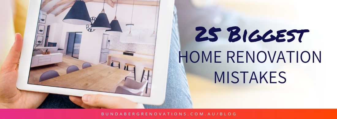 Home Renovation Mistakes Bundaberg